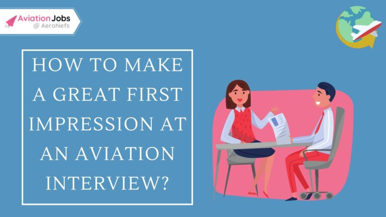 How to Make a Great First Impression at an Aviation Interview? 2021